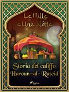 Storia del califfo Haroun-al-Rascid (Le Mille e Una Notte 54)