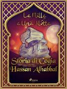 Storia di Cogia Hassan Alhabbal (Le Mille e Una Notte 57)