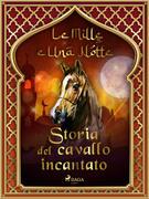 Storia del cavallo incantato (Le Mille e Una Notte 58)