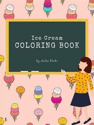 Ice Cream Coloring Book for Kids Ages 3+ (Printable Version)