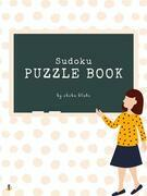 Sudoku Puzzle Book for Teens (Printable Version)