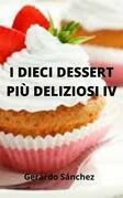 I Dieci Dessert Più Deliziosi Iv