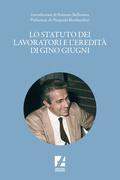 Lo Statuto dei lavoratori e l'eredità di Gino Giugni