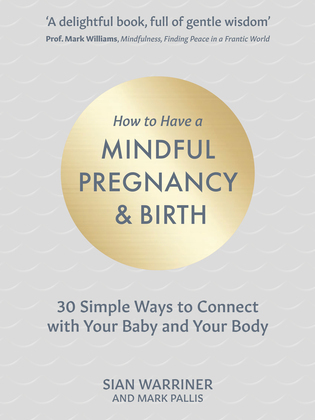 How to Have a Mindful Pregnancy and Birth