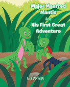 Major Manfred Mantis and His First Great Adventure