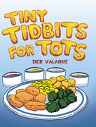 Tiny Tidbits for Tots