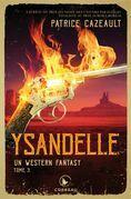 Un western fantasy - Ysandelle