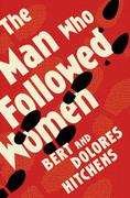 The Man Who Followed Women