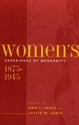 Women's Experience of Modernity, 1875–1945