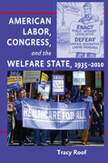American Labor, Congress, and the Welfare State, 1935–2010