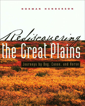 Rediscovering the Great Plains