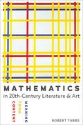 Mathematics in Twentieth-Century Literature & Art