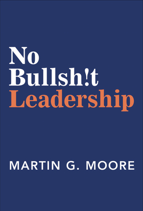 No Bullsh!t Leadership