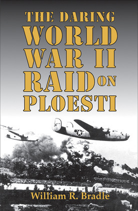 The Daring World War II Raid on Ploesti