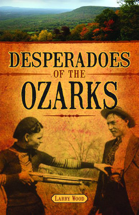 Desperadoes of the Ozarks