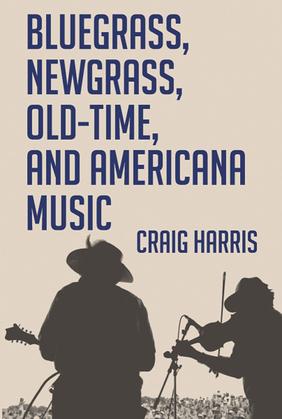 Bluegrass, Newgrass, Old-Time, and Americana Music