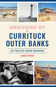 Memories of the Currituck Outer Banks