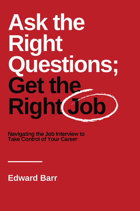 Ask the Right Questions; Get the Right Job