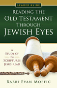 Reading the Old Testament Through Jewish Eyes Leader Guide
