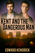 Kent and the Dangerous Man