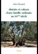 Histoire et valeurs d'une famille ordinaire au XXème siècle