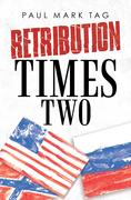 Retribution Times Two