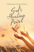 Christian Care Giving: God's Healing Power