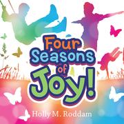Four Seasons of Joy!