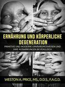 Ernährung und körperliche Degeneration (Übersetzt)