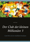 Der Club der kleinen Millionäre 3