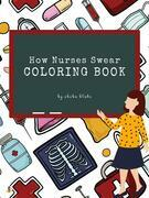 How Nurses Swear Coloring Book for Adults (Printable Version)