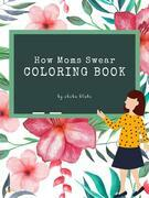 How Moms Swear Coloring Book for Adults (Printable Version)
