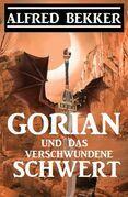 Gorian und das verschwundene Schwert