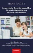 Ausgewählte Orientierungshilfen für sozialpädagogisches Denken und Handeln