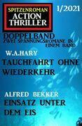 Spitzenroman Action Thriller Doppelband 1/2021 - Zwei Spannungsromane in einem Band