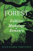 Forest Folklore, Mythology and Romance