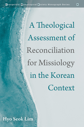 A Theological Assessment of Reconciliation for Missiology in the Korean Context
