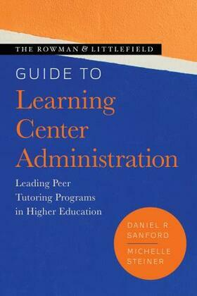 The Rowman & Littlefield Guide to Learning Center Administration