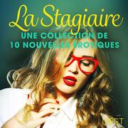 La Stagiaire – Une collection de 10 nouvelles érotiques