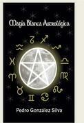 Magia Blanca Astrologica