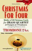 (Trombone 2 b.c.) Christmas for four - Brass Quartet