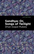 Sandhya: Or, Songs of Twilight