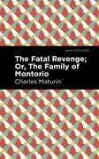 The Fatal Revenge; Or, The Family of Montorio