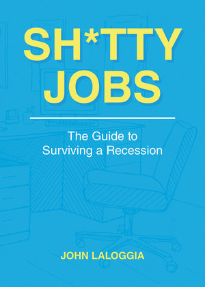 Sh*tty Jobs: The Guide to Surviving a Recession