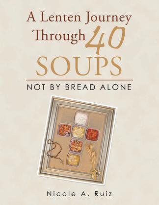 A Lenten Journey Through 40 Soups