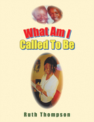 What Am I Called to Be