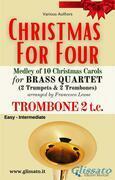 (Trombone 2 t.c.) Christmas for four - Brass Quartet