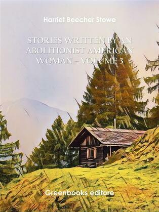 Stories written by an abolitionist American woman – Volume 3