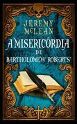 A Misericórdia De Bartholomew Roberts