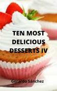 Ten Most Delicious Desserts Iv